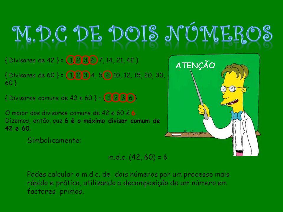 De acordo com os meus cálculos: 2, 3, 5, 7, 11, 13, 17, 23, 29, 31, 37, etc… são NÚMEROS PRIMOS.