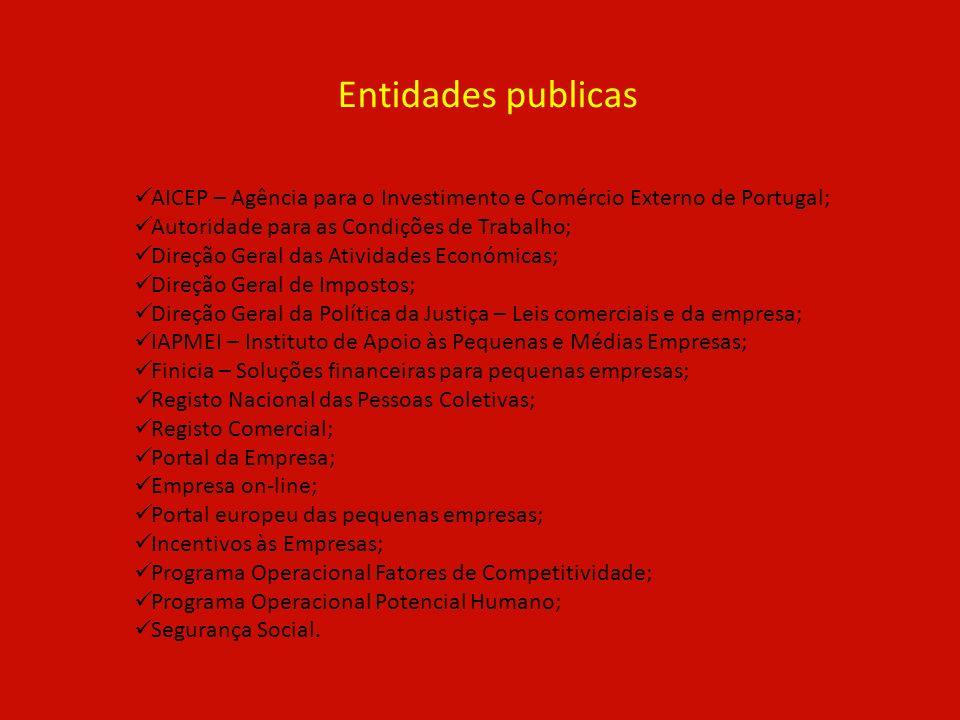 Entidades publicas AICEP – Agência para o Investimento e Comércio Externo de Portugal; Autoridade para as Condições de Trabalho; Direção Geral das Ati