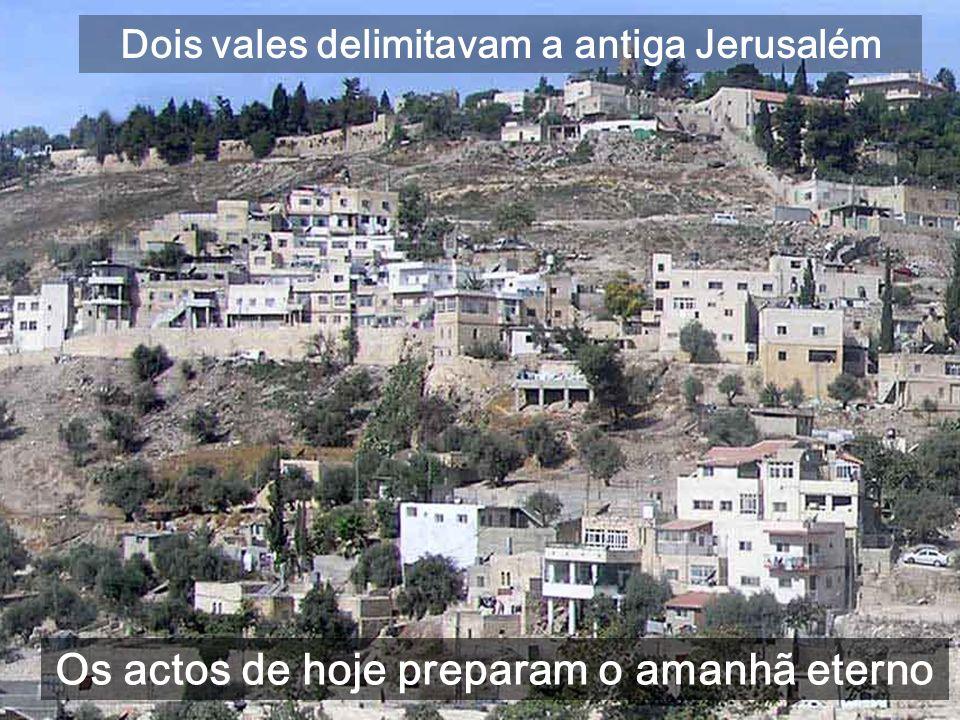Túmulos do século I, no vale de Josafat, onde Joel diz que os justos ressuscitarão As nossas obras nos julgam