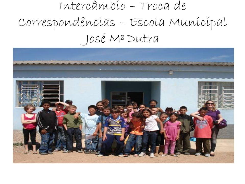 Intercâmbio – Troca de Correspondências – Escola Municipal José Mª Dutra