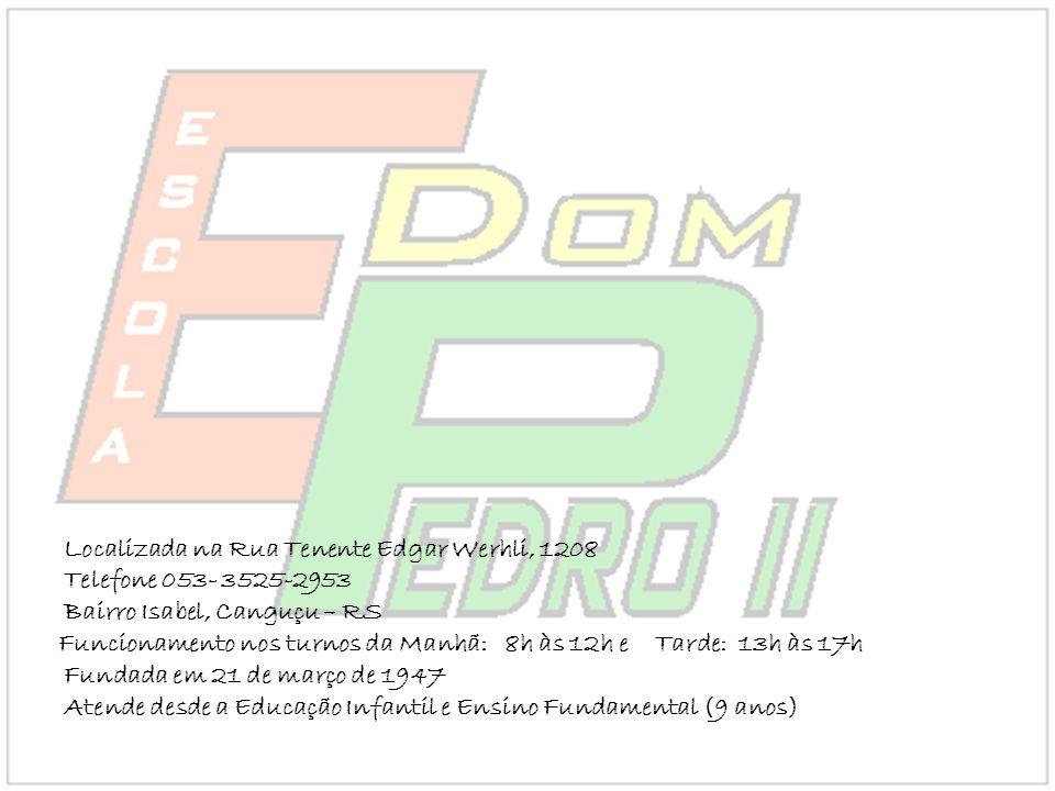 Localizada na Rua Tenente Edgar Werhli, 1208 Telefone 053- 3525-2953 Bairro Isabel, Canguçu – RS Funcionamento nos turnos da Manhã: 8h às 12h e Tarde: