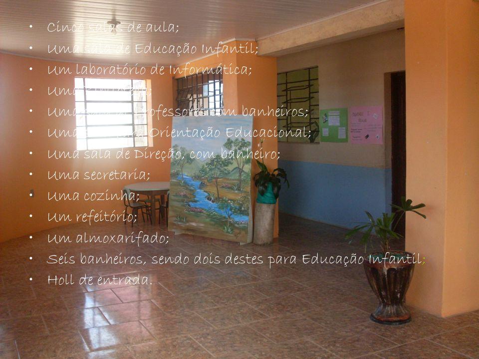 Cinco salas de aula; Uma sala de Educação Infantil; Um laboratório de Informática; Uma Biblioteca; Uma sala de Professores com banheiros; Uma sala par