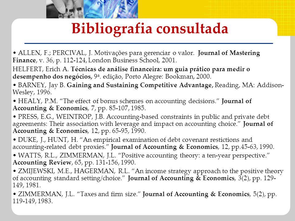 Bibliografia consultada ALLEN, F.; PERCIVAL, J. Motivações para gerenciar o valor. Journal of Mastering Finance, v. 36, p. 112-124, London Business Sc