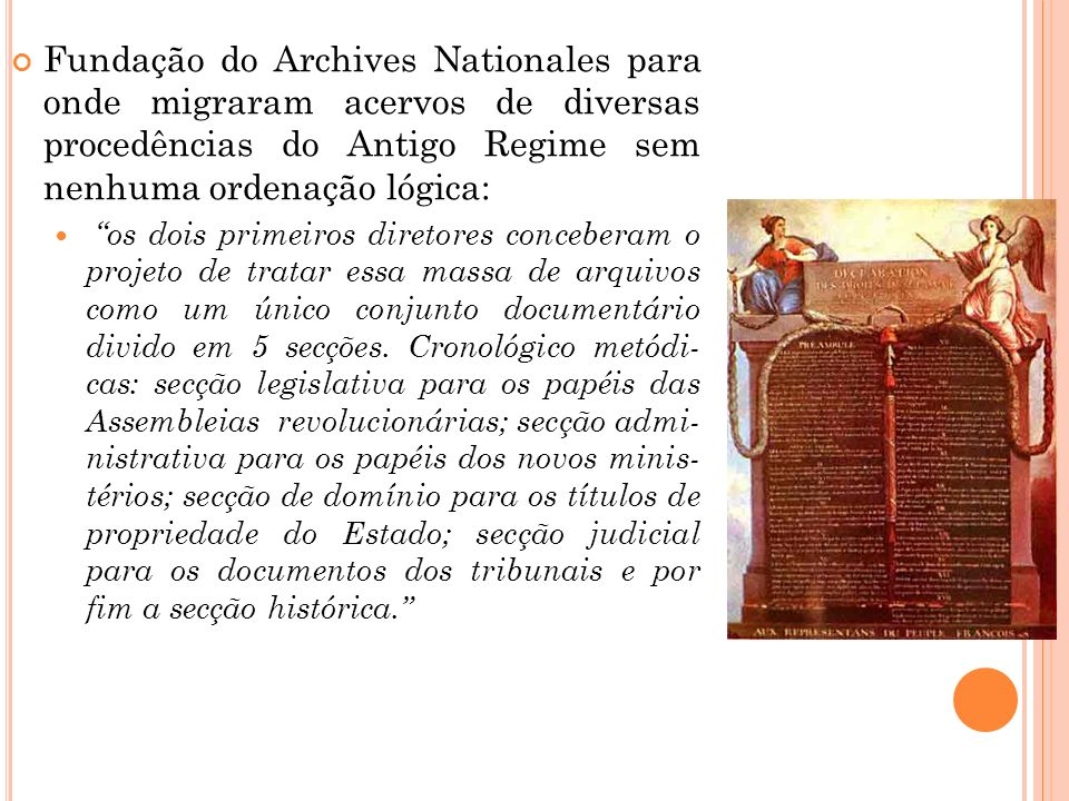 Fundação do Archives Nationales para onde migraram acervos de diversas procedências do Antigo Regime sem nenhuma ordenação lógica: os dois primeiros d