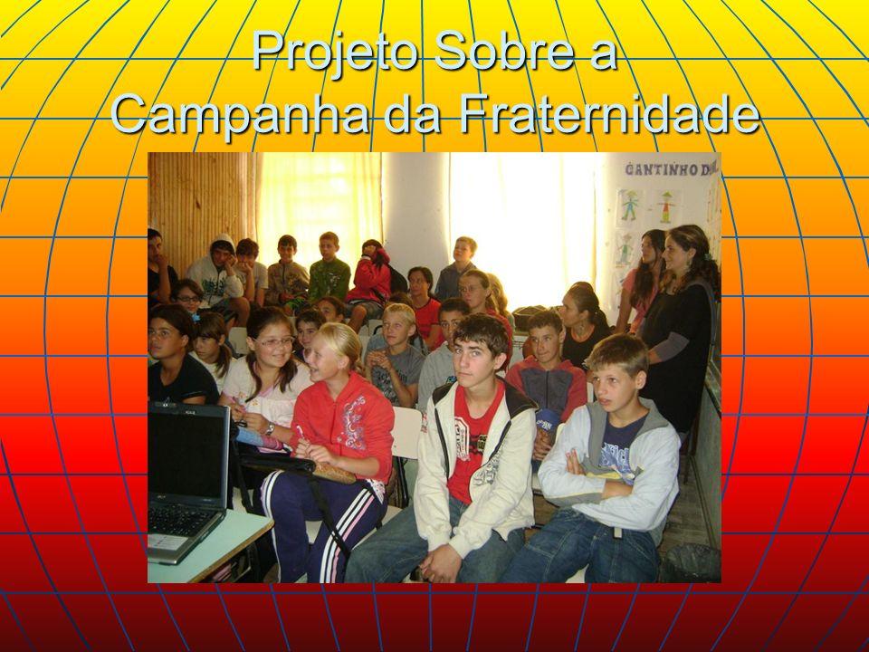 Projeto Sobre a Campanha da Fraternidade