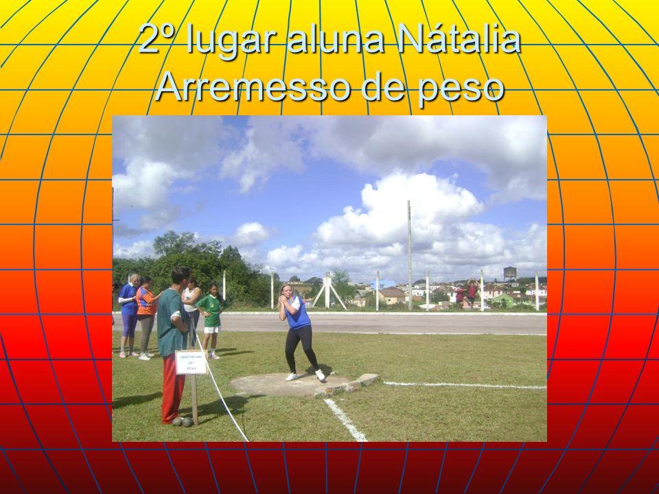 2º lugar aluna Nátalia Arremesso de peso