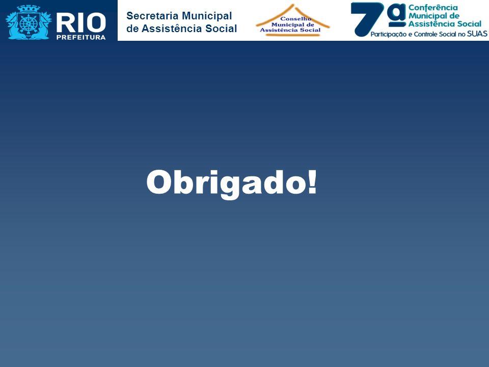 Secretaria Municipal de Assistência Social Obrigado!