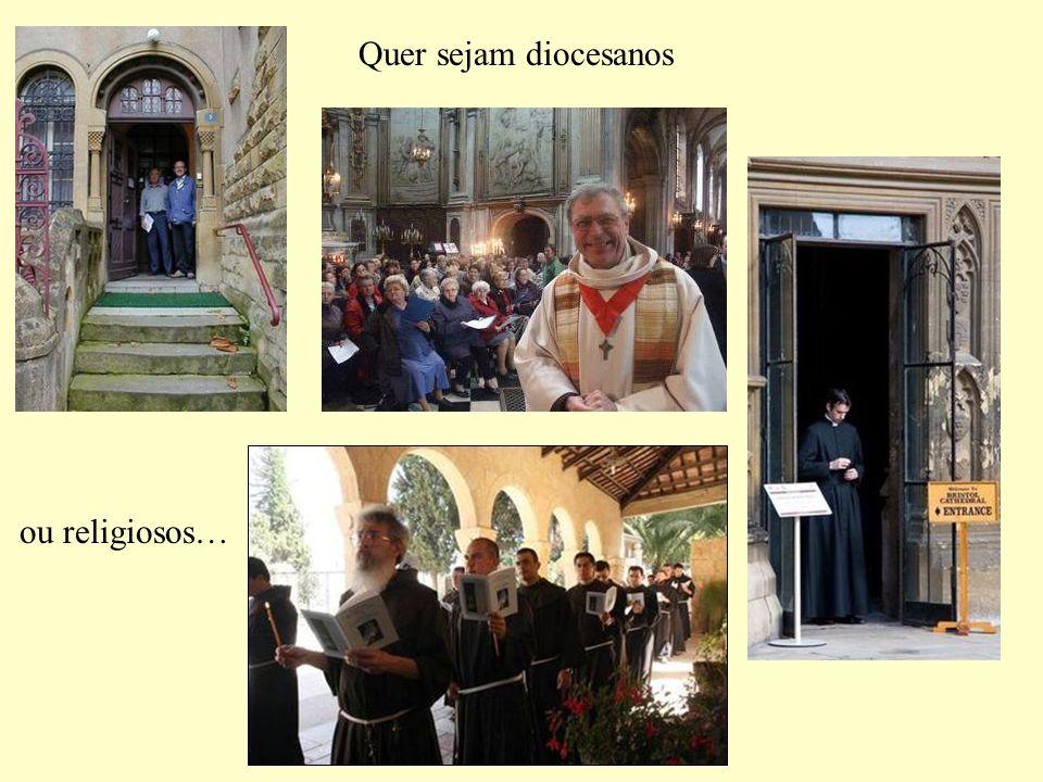 Quer sejam diocesanos ou religiosos…