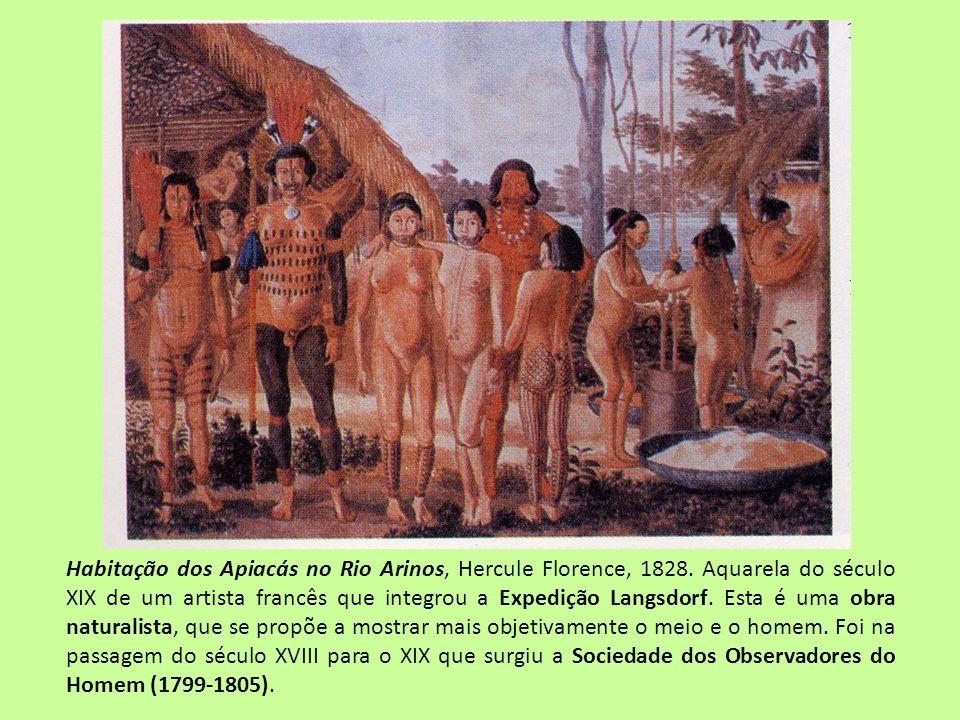 Habitação dos Apiacás no Rio Arinos, Hercule Florence, 1828. Aquarela do século XIX de um artista francês que integrou a Expedição Langsdorf. Esta é u