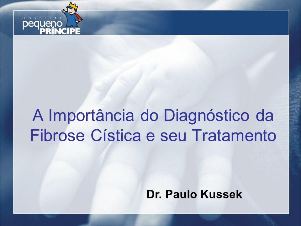 A Importância do Diagnóstico da Fibrose Cística e seu Tratamento Dr. Paulo Kussek