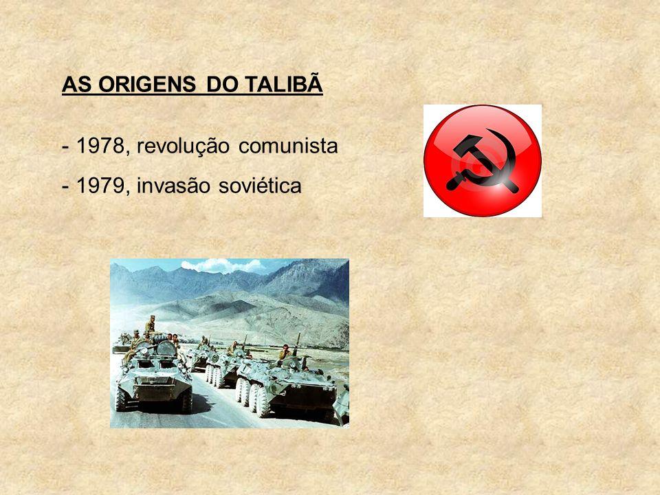 AS ORIGENS DO TALIBÃ - 1978, revolução comunista - 1979, invasão soviética
