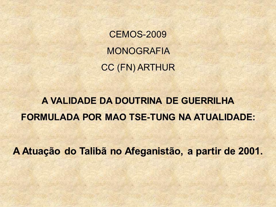 SUMÁRIO PROPÓSITO DO TRABALHO PRINCIPAIS REFERÊNCIAS A DOUTRINA DE GUERRILHA DE MAO TSE-TUNG AS ORIGENS DO TALIBÃ A ETNIA PASHTUN A POLÍTICA DO REGIME TALIBÃ OS EVENTOS A PARTIR DE 11SET2001 A PRINCIPAL DIFERENÇA TALIBÃ X MAO TSE-TUNG CONCLUSÃO