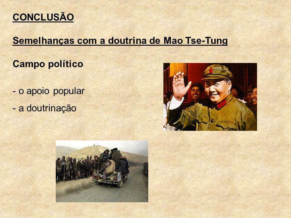 Semelhanças com a doutrina de Mao Tse-Tung Campo político - o apoio popular - a doutrinação