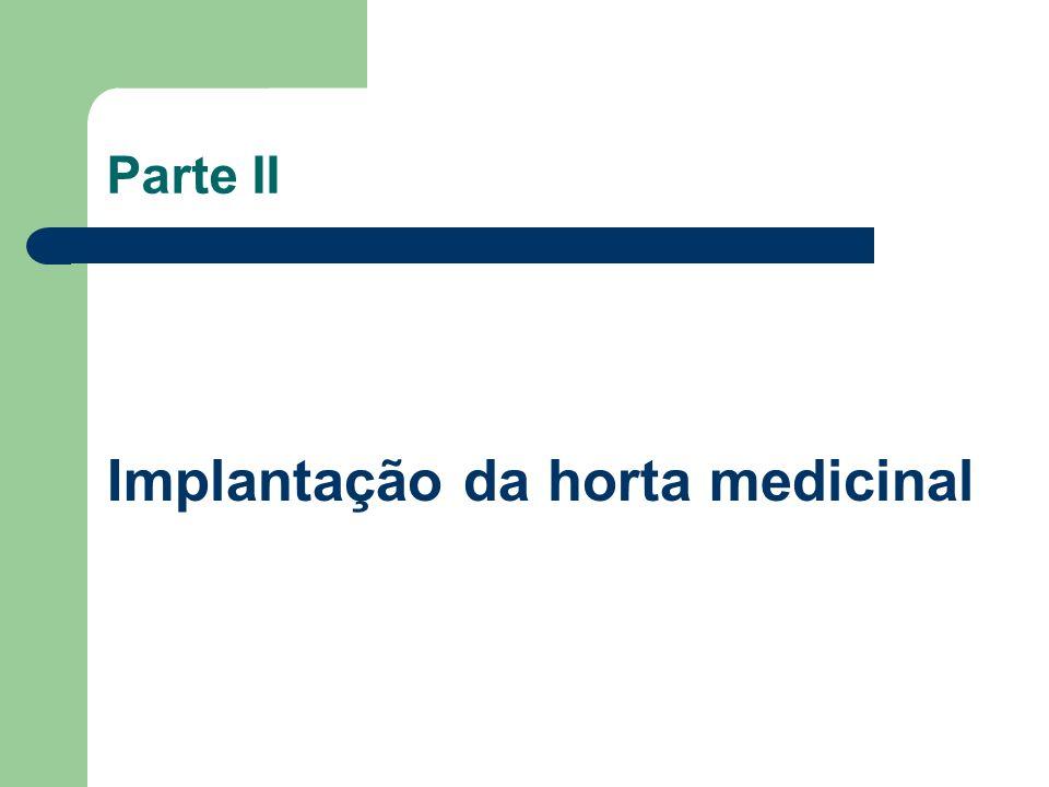 Parte II Implantação da horta medicinal