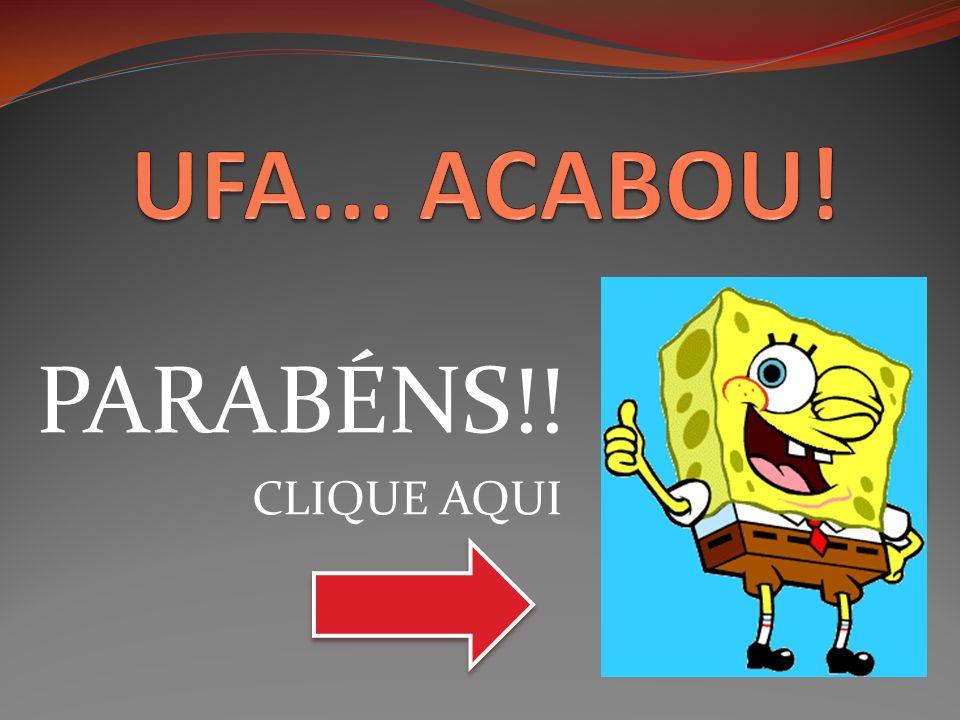 PARABÉNS!! CLIQUE AQUI