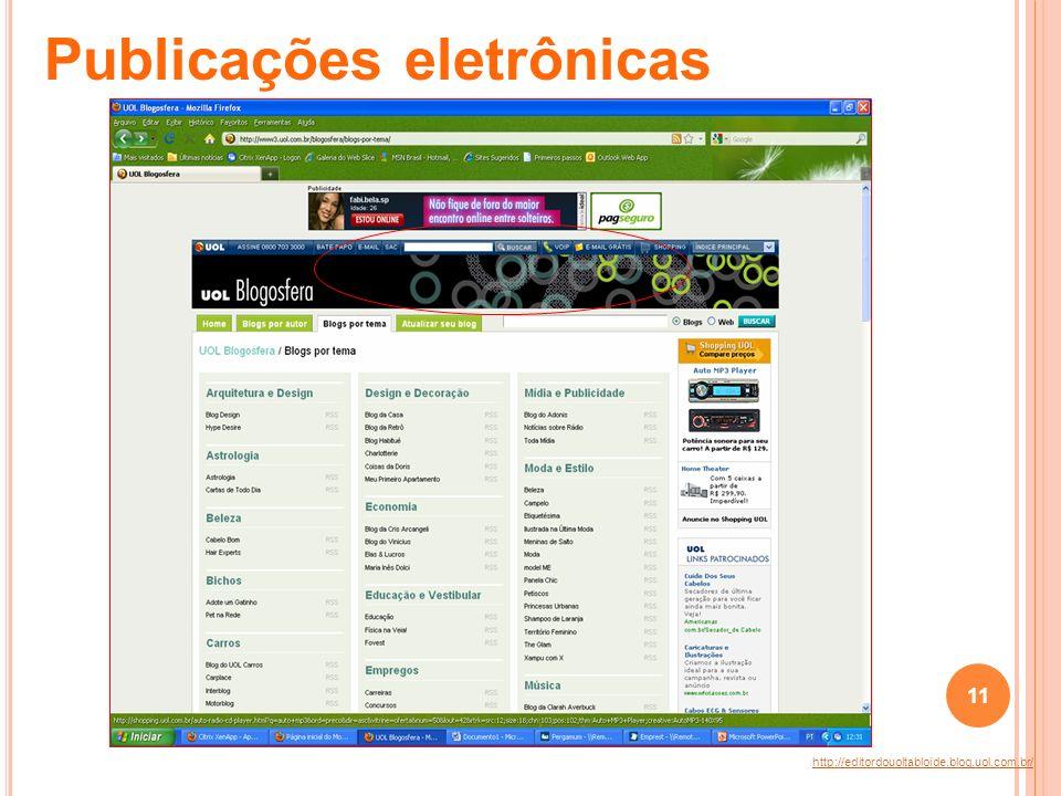 http://editordouoltabloide.blog.uol.com.br/ Publicações eletrônicas 11
