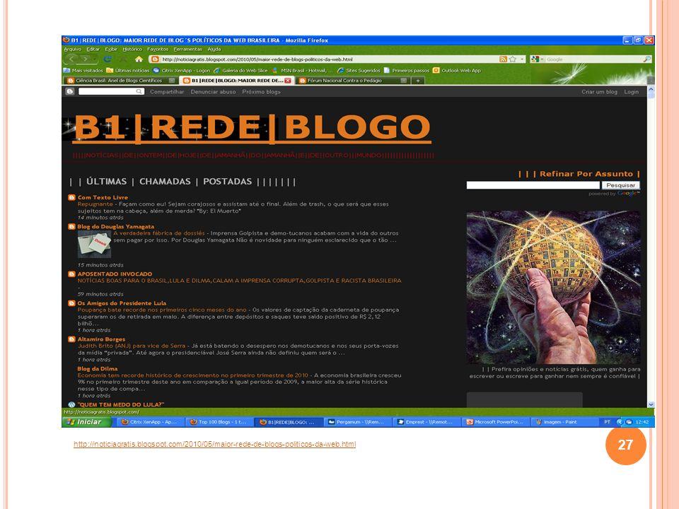 http://noticiagratis.blogspot.com/2010/05/maior-rede-de-blogs-politicos-da-web.html 27