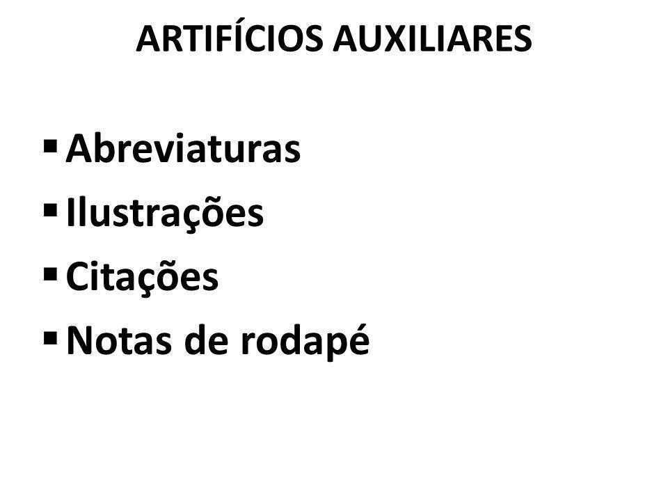ARTIFÍCIOS AUXILIARES Abreviaturas Ilustrações Citações Notas de rodapé