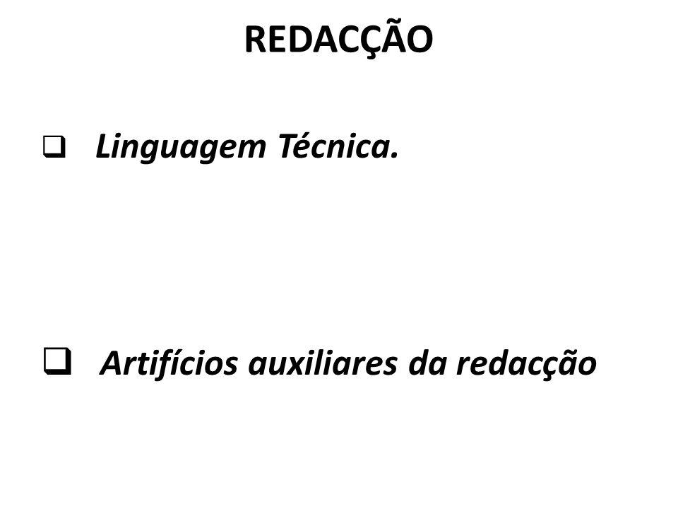 REDACÇÃO Linguagem Técnica. Artifícios auxiliares da redacção