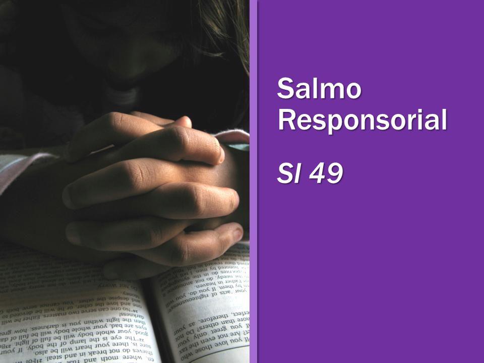 Salmo Responsorial Sl 49