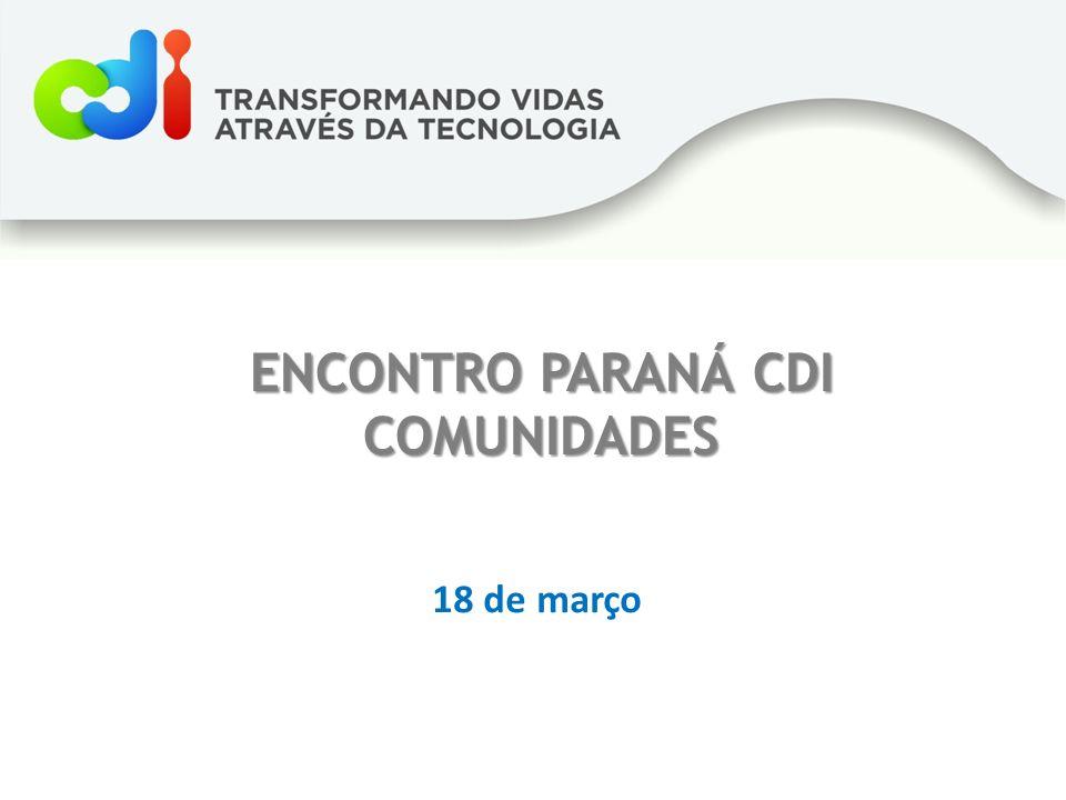 ENCONTRO PARANÁ CDI COMUNIDADES 18 de março