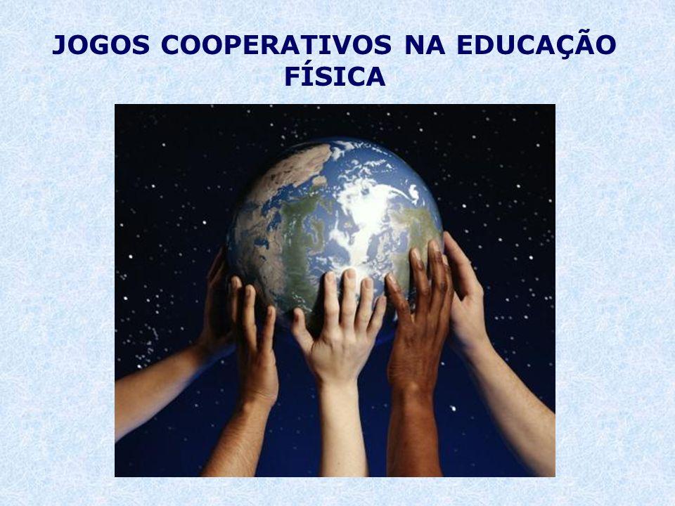 JOGOS COOPERATIVOS NA EDUCAÇÃO FÍSICA
