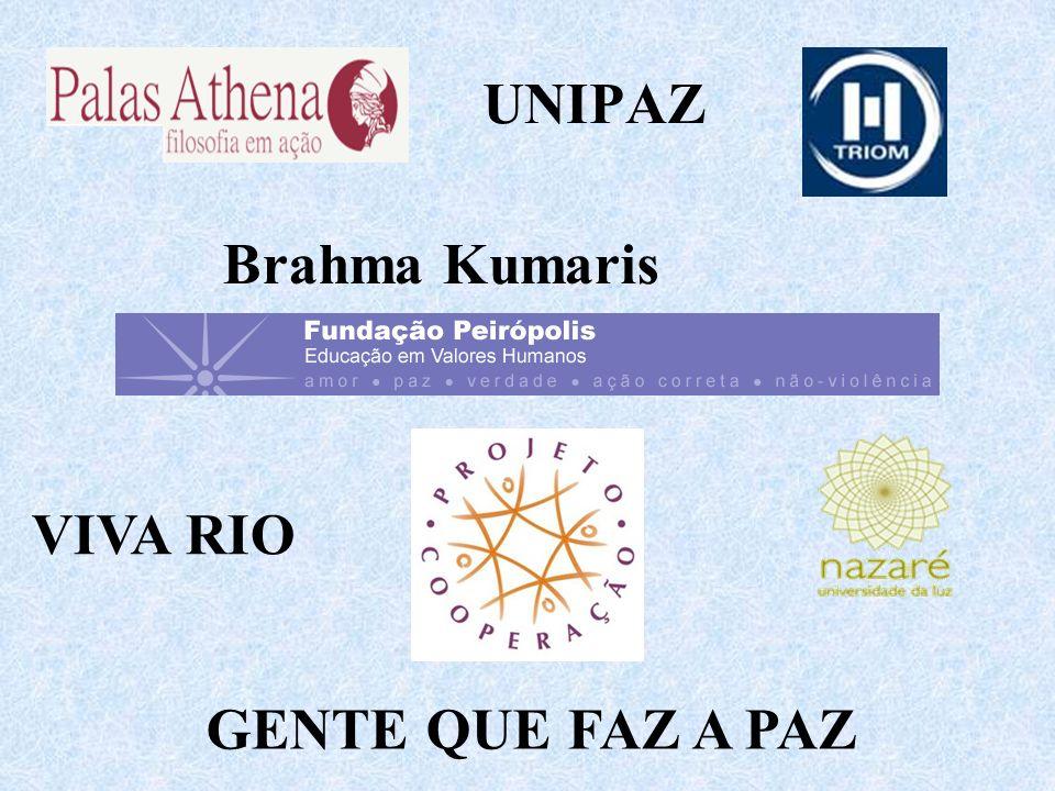 UNIPAZ VIVA RIO GENTE QUE FAZ A PAZ Brahma Kumaris