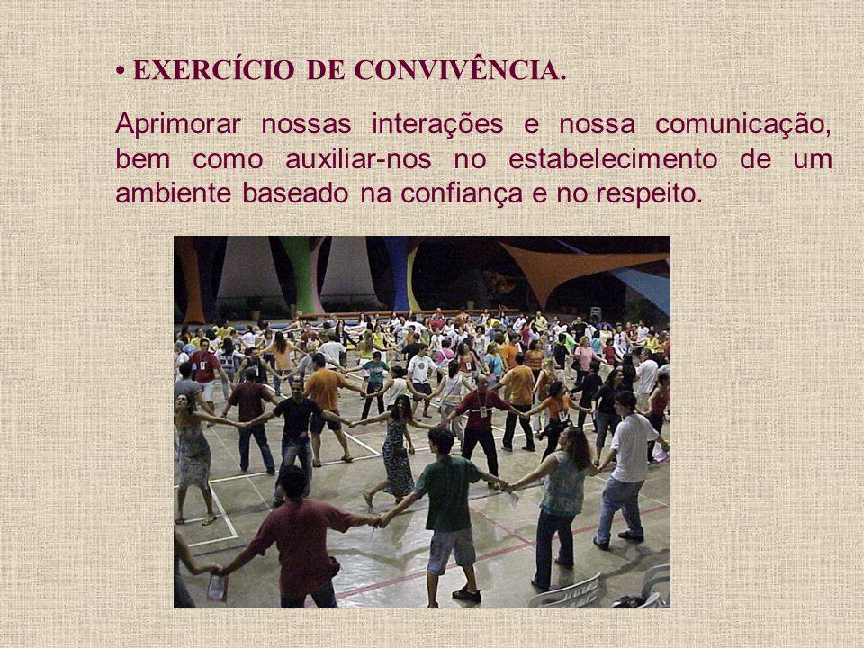 EXERCÍCIO DE CONVIVÊNCIA. Aprimorar nossas interações e nossa comunicação, bem como auxiliar-nos no estabelecimento de um ambiente baseado na confianç