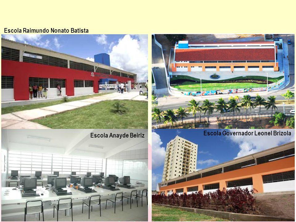 Escola Governador Leonel Brizola Escola Raimundo Nonato Batista Escola Anayde Beiriz