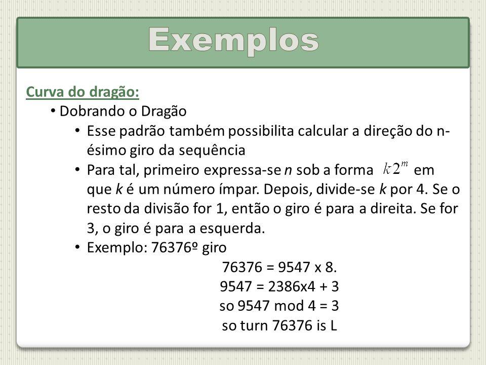 Curva do dragão: Dobrando o Dragão Esse padrão também possibilita calcular a direção do n- ésimo giro da sequência Para tal, primeiro expressa-se n so
