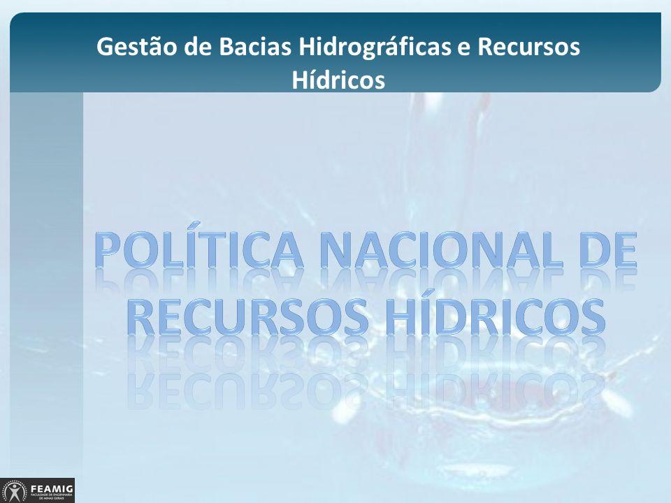 Planos de Recursos Hídricos (9.433/97) planos diretores implantar a política e o gerenciamento dos recursos hídricos (art.