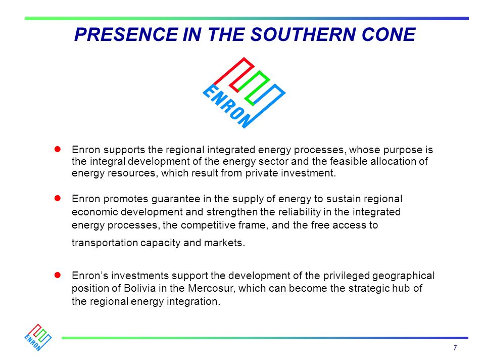 Enron supports the regional integrated energy processes, whose purpose is the integral development of the energy sector and the feasible allocation of