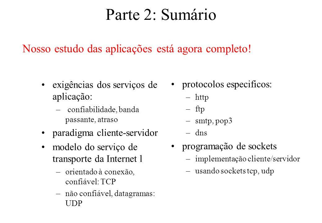 Parte 2: Sumário exigências dos serviços de aplicação: – confiabilidade, banda passante, atraso paradigma cliente-servidor modelo do serviço de transp