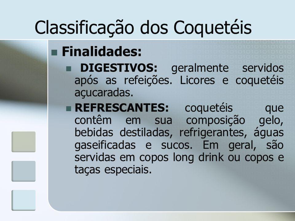 Classificação dos Coquetéis Finalidades: DIGESTIVOS: geralmente servidos após as refeições. Licores e coquetéis açucaradas. REFRESCANTES: coquetéis qu