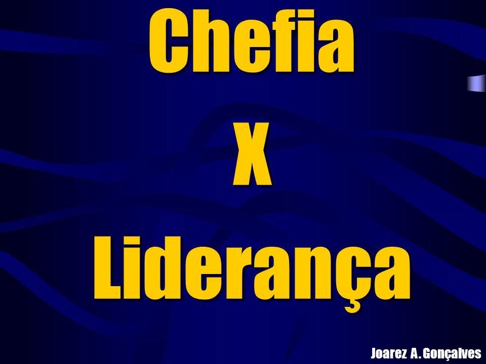 ChefiaXLiderança Joarez A. Gonçalves
