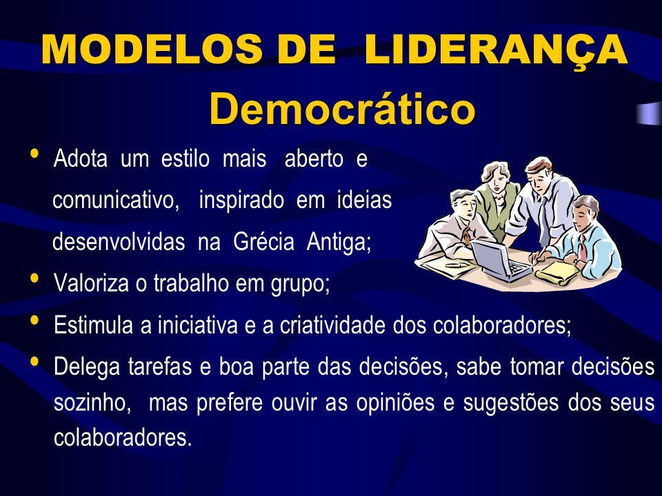 MODELOS DE LIDERANÇA Autocrático Esse estilo é o mais antigo; É normalmente mais reservado, nem sempre muito comunicativo, com fortes tendências a ser