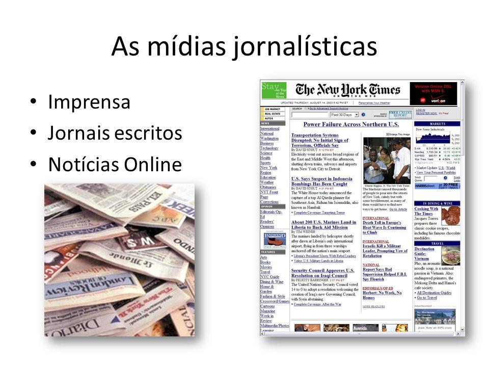 As mídias jornalísticas Imprensa Jornais escritos Notícias Online