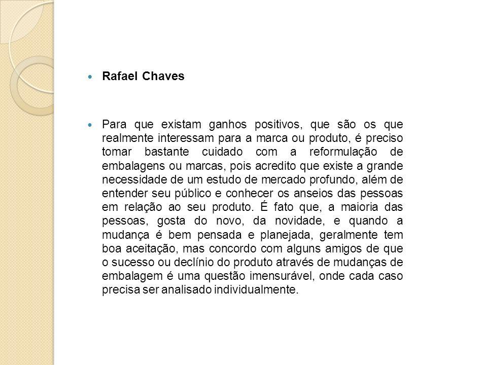 Rafael Chaves Para que existam ganhos positivos, que são os que realmente interessam para a marca ou produto, é preciso tomar bastante cuidado com a r