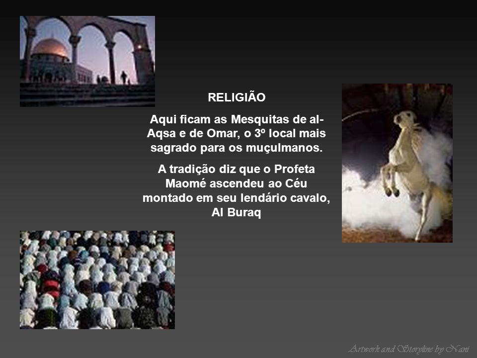 Artwork and Storyline by Nani RELIGIÃO Aqui ficam as Mesquitas de al- Aqsa e de Omar, o 3º local mais sagrado para os muçulmanos. A tradição diz que o