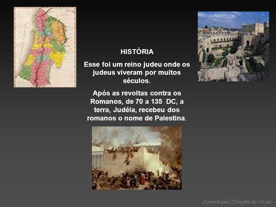 Artwork and Storyline by Nani HISTÓRIA Esse foi um reino judeu onde os judeus viveram por muitos séculos. Após as revoltas contra os Romanos, de 70 a