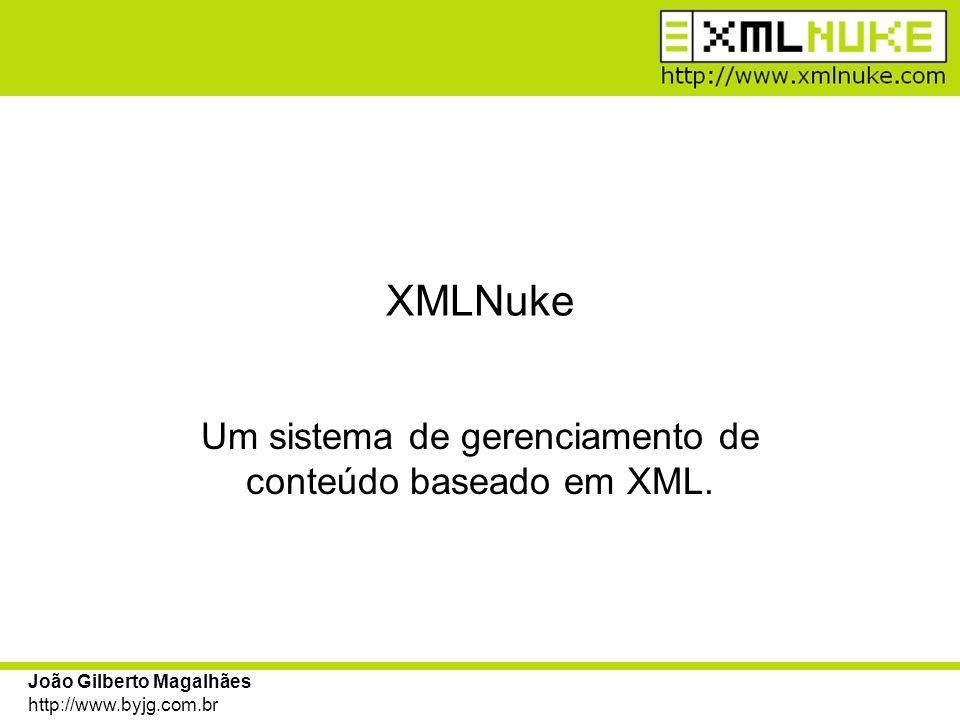 João Gilberto Magalhães http://www.byjg.com.br Agenda Visão Geral –Apresentação –Conceitos sobre XML/XSL –Funcionalidades do XMLNuke –Framework de desenvolvimento Trabalhando com o XMLNuke –Fazendo requisições –Criando documentos XML/XSL –Estrutura de diretórios –Repositório de dados Utilizando o Framework