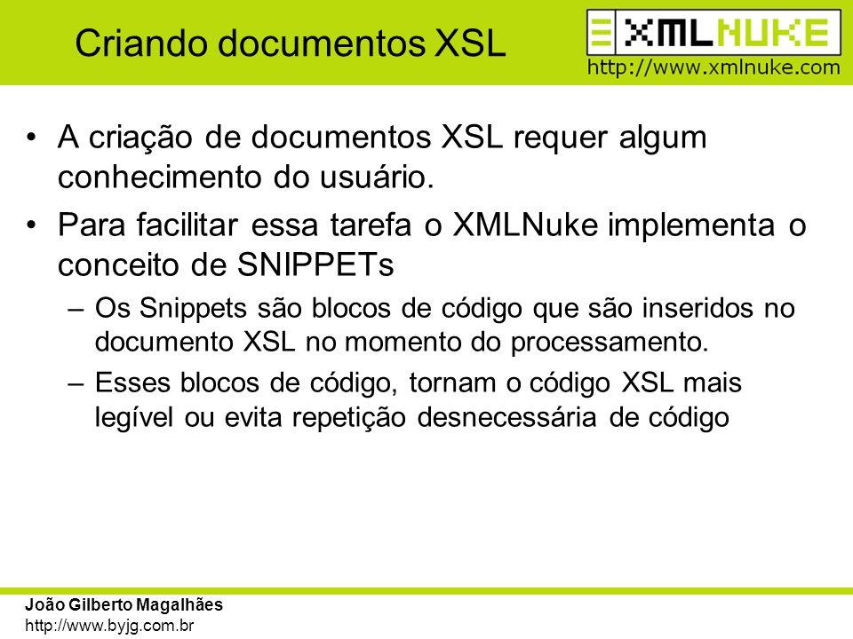 João Gilberto Magalhães http://www.byjg.com.br Criando documentos XSL A criação de documentos XSL requer algum conhecimento do usuário. Para facilitar