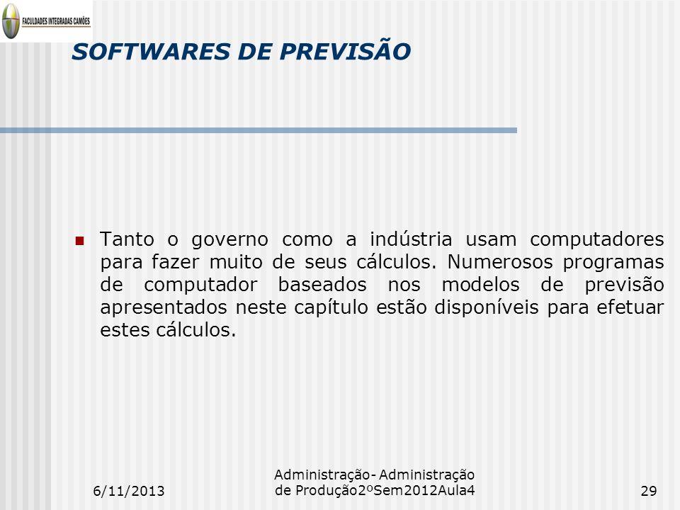 SOFTWARES DE PREVISÃO Tanto o governo como a indústria usam computadores para fazer muito de seus cálculos. Numerosos programas de computador baseados