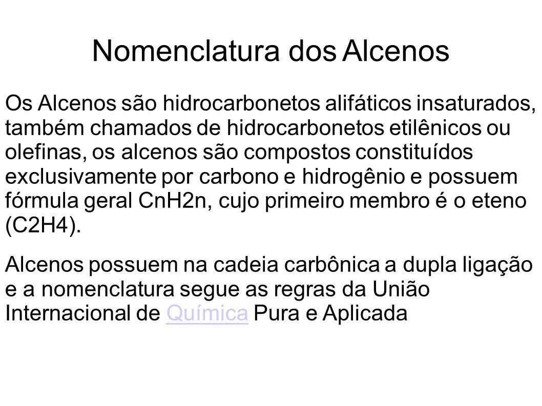 Nomenclatura dos Alcenos Os Alcenos são hidrocarbonetos alifáticos insaturados, também chamados de hidrocarbonetos etilênicos ou olefinas, os alcenos