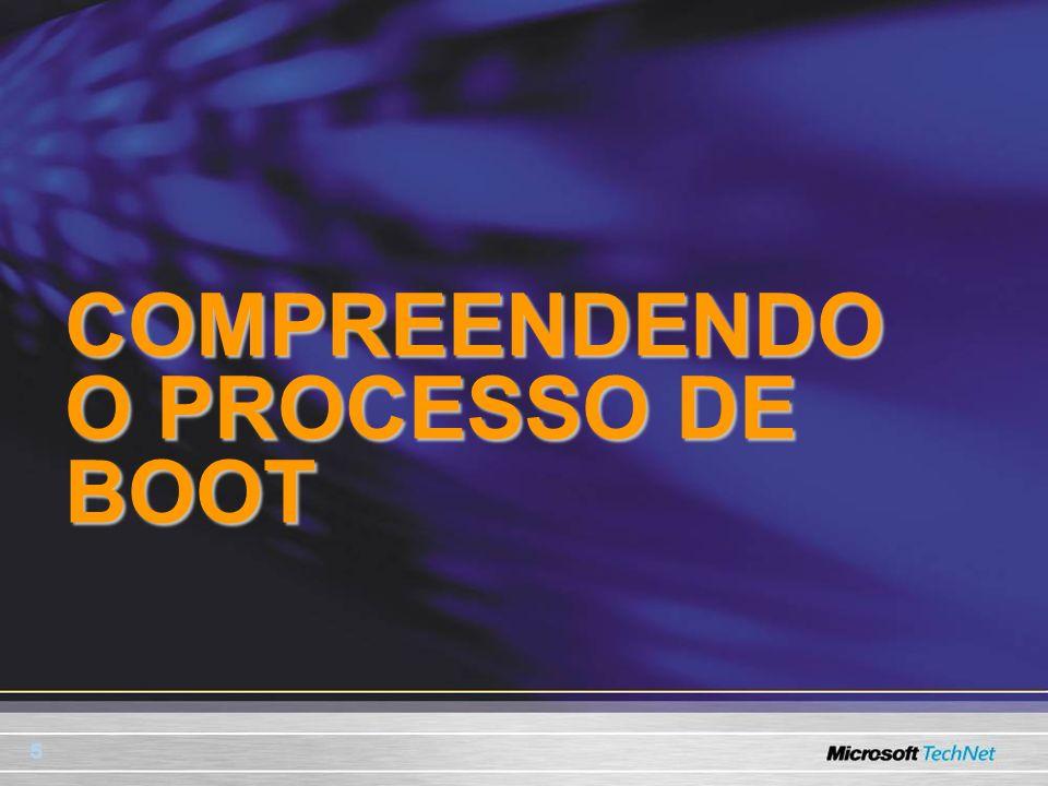 5 COMPREENDENDO O PROCESSO DE BOOT