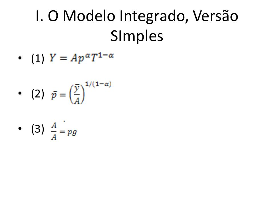 I. O Modelo Integrado, Versão SImples (1) (2) (3)