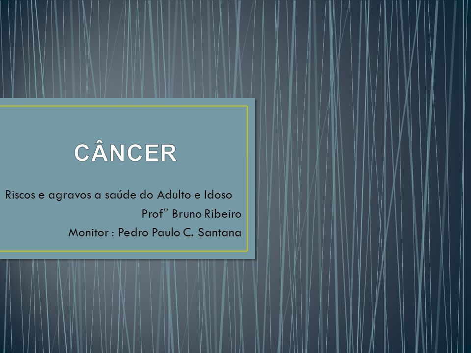 Riscos e agravos a saúde do Adulto e Idoso Prof° Bruno Ribeiro Monitor : Pedro Paulo C. Santana
