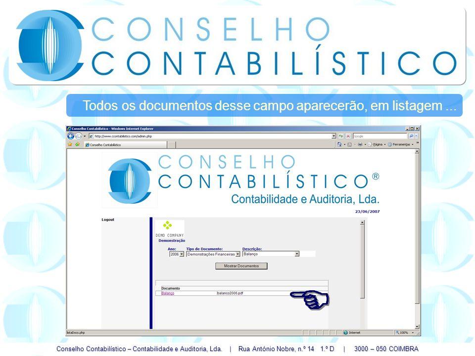 Conselho Contabilístico – Contabilidade e Auditoria, Lda. | Rua António Nobre, n.º 14 1.º D | 3000 – 050 COIMBRA Todos os documentos desse campo apare