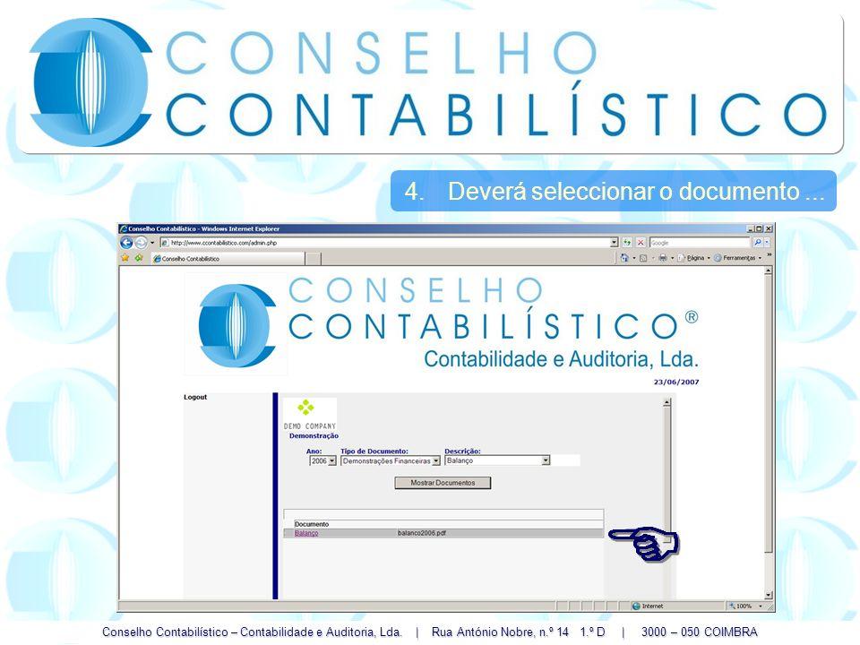 Conselho Contabilístico – Contabilidade e Auditoria, Lda. | Rua António Nobre, n.º 14 1.º D | 3000 – 050 COIMBRA 4.Deverá seleccionar o documento...