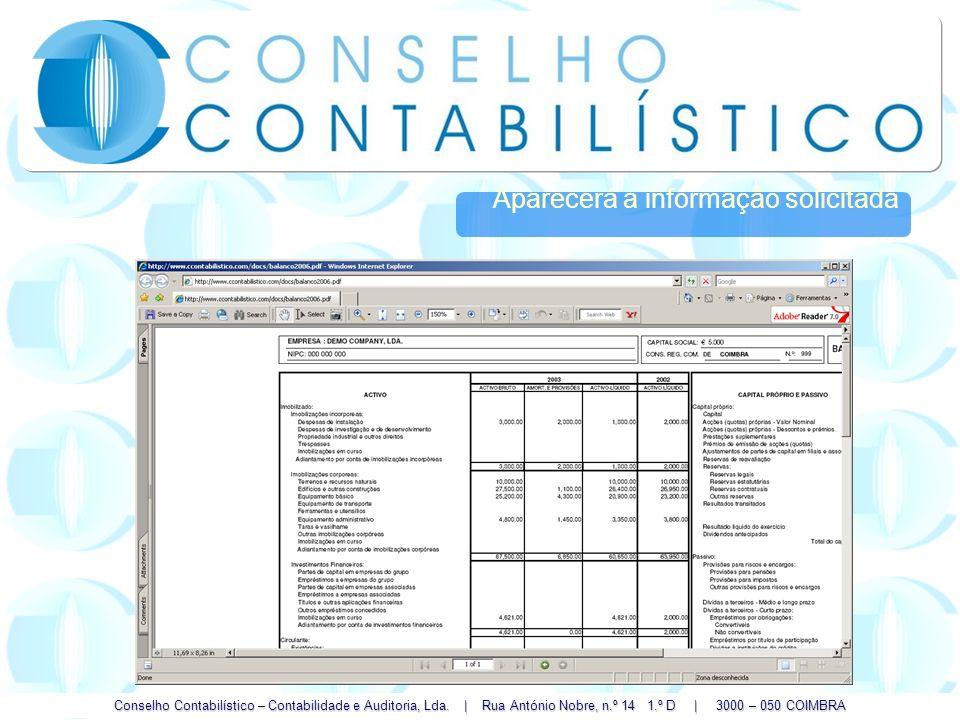 Conselho Contabilístico – Contabilidade e Auditoria, Lda. | Rua António Nobre, n.º 14 1.º D | 3000 – 050 COIMBRA Aparecerá a informação solicitada...